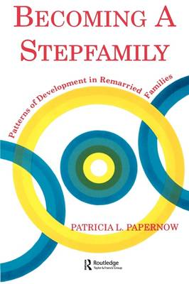 Becoming A Stepfamily: Patterns of Development in Remarried Families (Paperback)