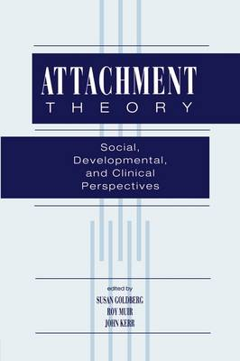 Attachment Theory: Social, Developmental, and Clinical Perspectives (Paperback)