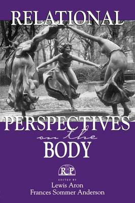 Relational Perspectives on the Body - Relational Perspectives Book Series (Paperback)