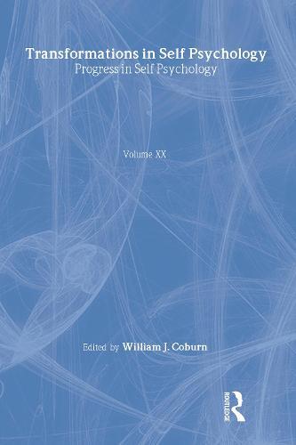 Progress in Self Psychology, V. 20: Transformations in Self Psychology (Hardback)