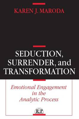 Seduction, Surrender, and Transformation: Emotional Engagement in the Analytic Process - Relational Perspectives Book Series 13 (Paperback)