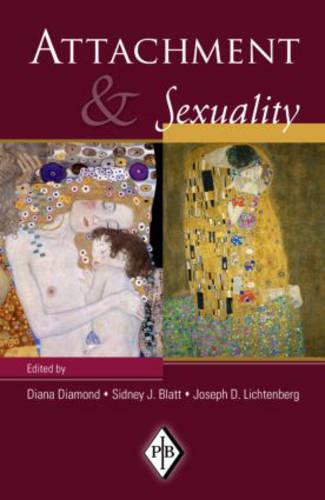 Attachment and Sexuality - Psychoanalytic Inquiry Book Series (Hardback)