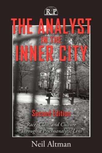 The Analyst in the Inner City: Race, Class, and Culture Through a Psychoanalytic Lens - Relational Perspectives Book Series (Hardback)
