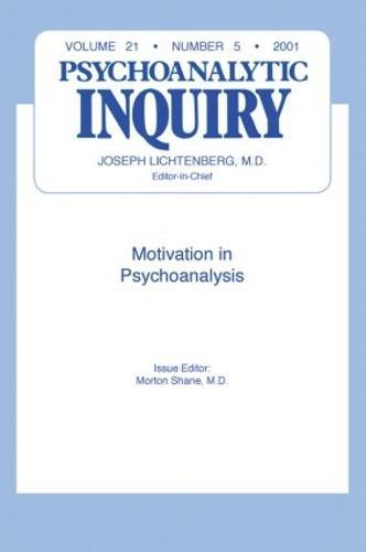 Motivation and Psychoanalysis: Psychoanalytic Inquiry, 21.5 (Paperback)