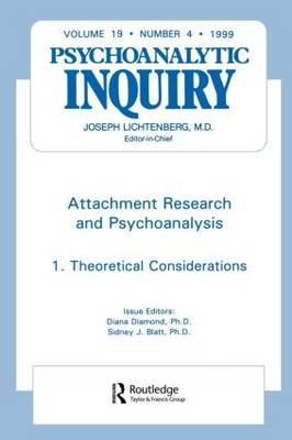 Attachment Research and Psychoanalysis: Psychoanalytic Inquiry, 19.4 (Paperback)
