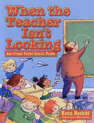 When Teacher Isn't Looking: And Other Funny School Poems (Paperback)