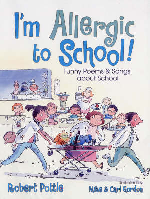 I'm Allergic to School: Funny Poems and Songs About School (Hardback)