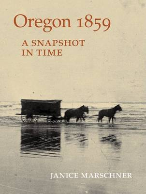 Oregon, 1859: A Snapshot in Time (Paperback)