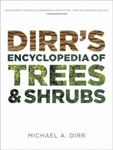 Dirrs Encyclopedia of Trees & Shrubs (Hardback)