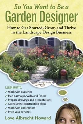 So You Want to Be a Garden Designer (Hardback)