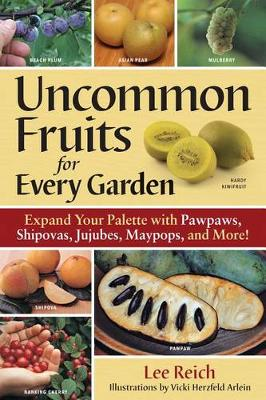 Uncommon Fruits for Every Garden (Paperback)