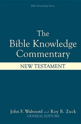 The Bible Knowledge Commentary: New Testament (Hardback)