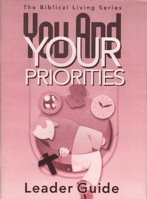You & Your Priorities Leader Guide (Paperback)