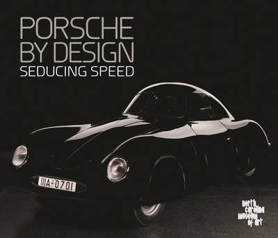 Porsche by Design: Seducing Speed (Hardback)