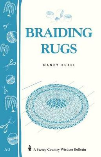 Braiding Rugs: Storey's Country Wisdom Bulletin A.03 (Paperback)