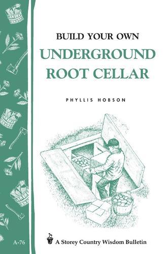 Build an Underground Root Cellar (Paperback)