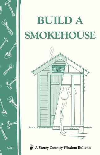 Build a Smokehouse (Paperback)