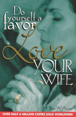 Do Yourself a Favour, Love Your Wife (Paperback)