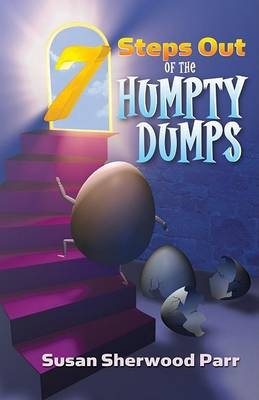 7 Steps Out of the Humpty Dumps: It's Time to Put the Pieces Together (Paperback)