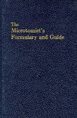 The Microtomist's Formulary and Guide (Hardback)