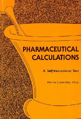 Pharmaceutical Calculations: A Self-Instructional Text (Paperback)
