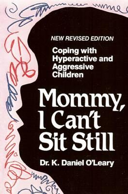 Mommy I Can't Sit Still (Hardback)