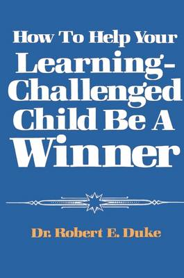 How to Help Your Learning-Challenged Child Become a Winner (Paperback)