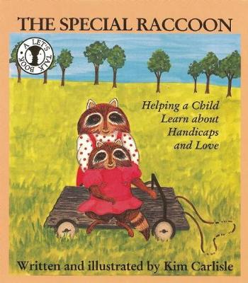 The Special Raccoon: Helping a Child Learn about Handicaps and Love - Let's Talk (Paperback)