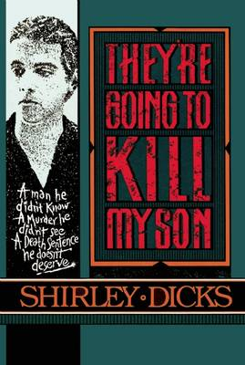 They're Going to Kill My Son: A Memoir (Hardback)