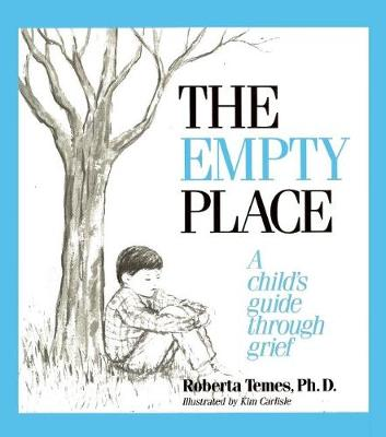 The Empty Place: A Child's Guide Through Grief (Paperback)