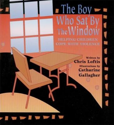 The Boy Who Sat by the Window: Helping Children Cope with Violence (Paperback)