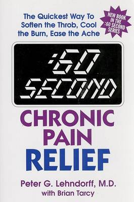 :60 Second Chronic Pain Relief: The Quickest Way to Soften the Throb, Cool the Burn, Ease the Ache - 60 Second (Paperback)