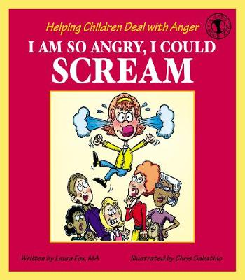 I Am So Angry, I Could Scream: Helping Children Deal with Anger (Paperback)