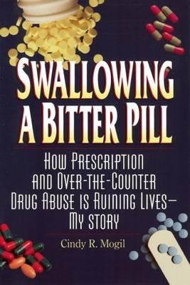 Swallowing a Bitter Pill (Paperback)