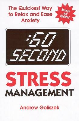 :60 Second Stress Management: The Quickest Way to Relax and Ease Anxiety - 60 Second (Paperback)