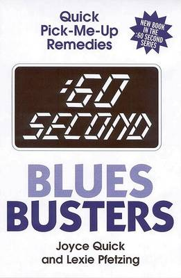 :60 Second Blues Busters: Quick Pick-Me-Up Remedies - 60 Second (Paperback)