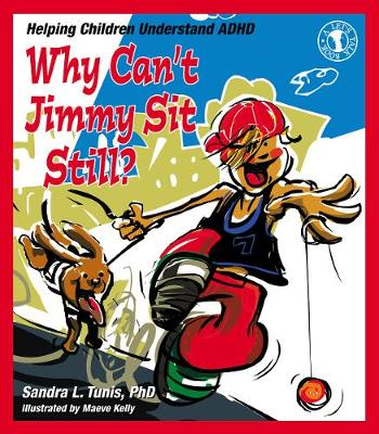 Why Can't Jimmy Sit Still?: Helping Children Understand ADHD (Paperback)