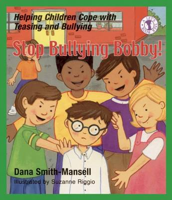 Stop Bullying Bobby!: Helping Children Cope with Teasing and Bullying - Let's Talk (Paperback)