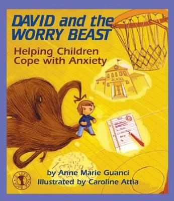 David and the Worry Beast: Helping Children Cope with Anxiety (Paperback)