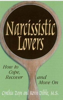 Narcissistic Lovers: How to Cope, Recover and Move On (Paperback)