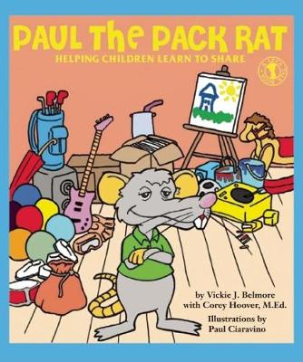 Paul the Pack Rat: Helping Children Learn to Share (Paperback)