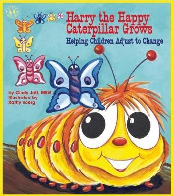 Harry the Happy Caterpillar Grows: Helping Children Adjust to Change (Paperback)
