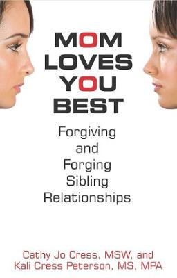 Mom Loves You Best: Forgiving and Forging Sibling Relationships (Paperback)