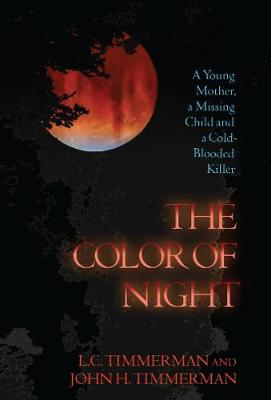 The Color of Night: A Young Mother, a Missing Child, and a Cold-Blooded Killer (Hardback)