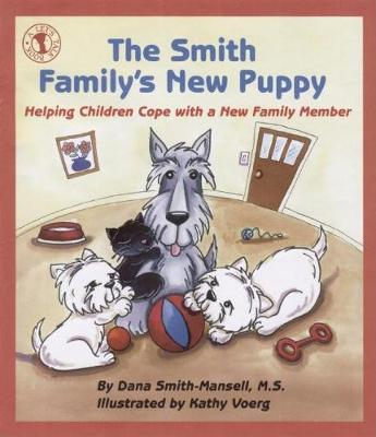 The Smith Family's New Puppy: Helping Children Cope with a New Family Member (Paperback)