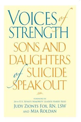 Voices of Strength: Sons and Daughters of Suicide Speak Out (Paperback)