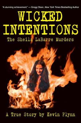 Wicked Intentions: The Sheila LaBarre Murders   A True Story (Hardback)