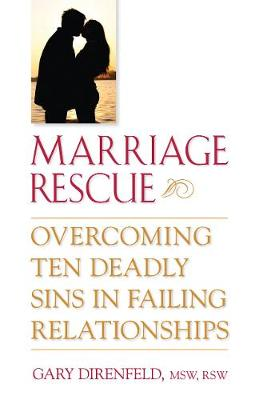 Marriage Rescue: Overcoming Ten Deadly Sins in Failing Relationships (Paperback)