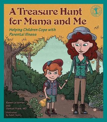 A Treasure Hunt for Mama and Me: Helping Children Cope with Parental Illness - Let's Talk (Paperback)
