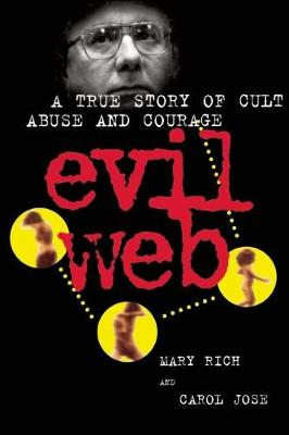 Evil Web: A True Story of Cult Abuse and Courage (Paperback)